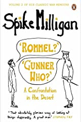'Rommel?' 'Gunner Who?': A Confrontation in the Desert (Spike Milligan War Memoirs) Paperback