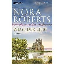 Wege der Liebe: Roman (O'Dwyer-Trilogie, Band 3)
