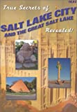 True Secrets of Salt Lake City and The Great Salt Lake Revealed! [Paperback] ...