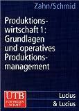 Image de Produktionswirtschaft, Bd.1, Grundlagen und operatives Produktionsmanagement
