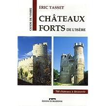 Châteaux forts de l'Isère : Grenoble et le Nord de son arrondissement