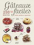 Gâteaux faciles, 250 recettes testées, goûtées et appreciées...