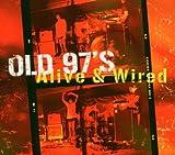 Songtexte von Old 97's - Alive & Wired