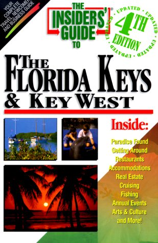 The Insiders' Guide to the Florida Keys & Key West (Insiders' Guide the Florida Keys & Key West, 4th ed)