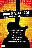 1000 Mal gehört, 1000 Mal fast nix kapiert: Was Sie schon immer über englische Songtexte der 60er und 70er Jahre wissen wollten (aber nie zu fragen wagten) - Fritz Gruber