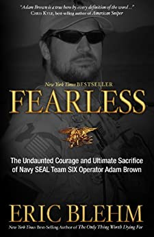 Fearless: The Undaunted Courage and Ultimate Sacrifice of Navy SEAL Team SIX Operator Adam Brown by [Blehm, Eric]