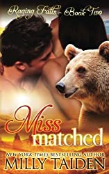 Miss Matched (Raging Falls) (Volume 2) by Milly Taiden (2016-02-03)