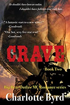 Crave: Big Bear Outlaw Motorcycle Club Romance Book 2 (Big Bear Outlaw MC Romance) by [Byrd, Charlotte]