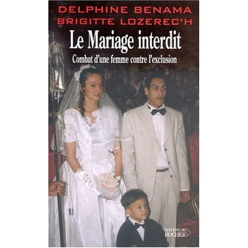 Le Mariage interdit. Combat d'une femme contre l'exclusion