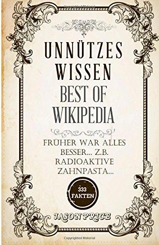 Unnützes Wissen - Best of Wikipedia