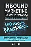 Inbound Marketing die Online Marketing Strategie & Vertriebsstrategie: Wie du vom Content Marketing über die Internet Kaltakquise zur automatisierten Neukundenakquise kommst