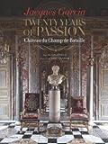 Jacques Garcia: Twenty Years of Passion: Ch?teau du Champ de Bataille by Alain Stella (2013-11-25)