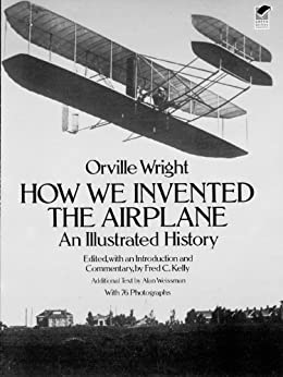 How We Invented the Airplane: An Illustrated History (Dover Transportation) di [Wright, Orville]