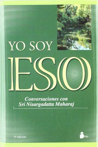 YO SOY ESO (2007) por SRI NISARGADATTA MAHARAJ
