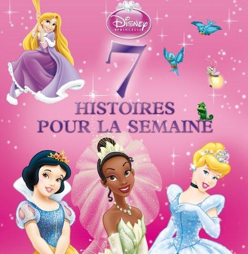 7 histoires pour la semaine Princesses par Disney