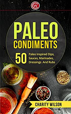 50 paleo inspired dips sauces marinades dressings and rubs