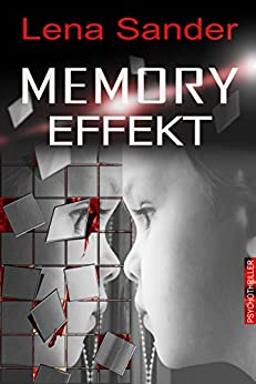Memory Effekt - Psychothriller (German Edition) by [Sander, Lena]