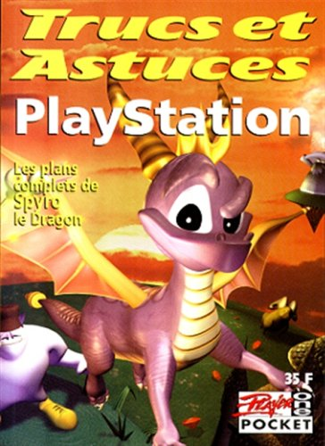 PLAYSTATION SPYRO LE DRAGON. Les plans complets par Collectif