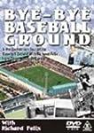 Bye-Bye Baseball Ground [Import anglais]