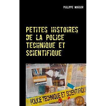 Petites histoires de la Police Technique et Scientifique: Aux origines des experts