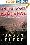 On the Road to Kandahar : Travels Thr...