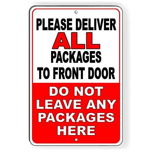 """Metallschild mit Aufschrift """"Deliverver All Packages to Front Door Do Not Leave Here"""", englischsprachig 10"""" x 14"""" einfarbig"""