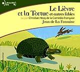 lièvre et la tortue et autres fables (Le) : texte intégral   La Fontaine, Jean de (1621-1695). Auteur de droits adaptés