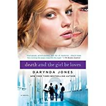 Death and the Girl He Loves by Darynda Jones (2013-10-08)