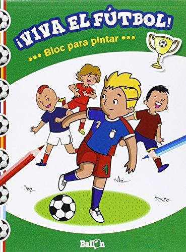 ¡Viva El Futbol! Bloc Para Pintar (¡Viva el fútbol!) por Ballon