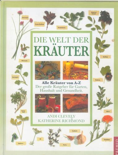 Der große Ratgeber: Kräuter: Alle Kräuter von A-Z: Der grosse Ratgeber für Garten, Haushalt und Gesundheit