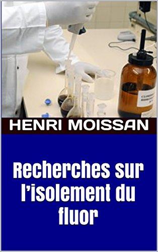 recherches-sur-lisolement-du-fluor-french-edition