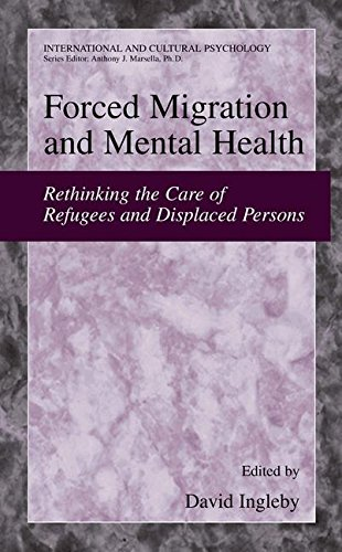 Forced Migration and Mental Health: Rethinking the Care of Refugees and Displaced Persons (International and Cultural Psychology)