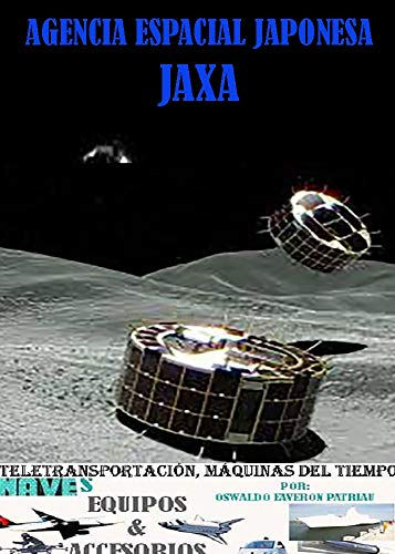 Agencia Espacial Japonesa JAXA (Tele Transportación, Máquinas del ...