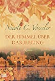 'Der Himmel über Darjeeling' von Nicole C. Vosseler