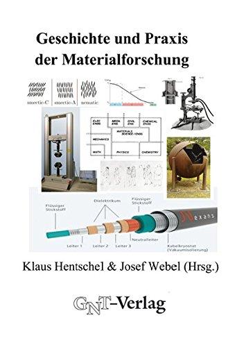 Geschichte und Praxis der Materialforschung: an den Beispielen Materialprüfung und Materialprüfungsanstalt (MPA) Stuttgart, Flüssigkristalle und Bildschirmtechnik sowie Supraleitung