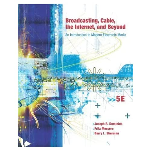 Broadcasting, Cable, the Internet and Beyond: An Introduction to Modern Electronic Media with PowerWeb by Joseph Dominick (2003-07-01)