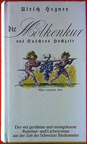 Die Molkenkur und Suschens Hochzeit. Roman in drei Teilen. Aus der Zeit des Schweizer Biedermeier.