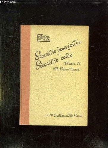 GEOMETRIE DESCRIPTIVE ET GEOMETRIE COTTE. CLASSE DE MATHEMATIQUES. par FERRIEU ROGER.