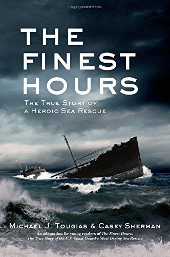 The Finest Hours: The True Story of a Heroic Sea Rescue by Michael Tougias (2014-01-14)