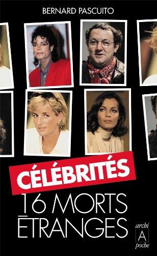 Célébrités : 16 morts étranges