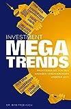 Investment Megatrends: Profitieren Sie von den großen Veränderungen unserer Zeit! - Dr. Bob Froehlich
