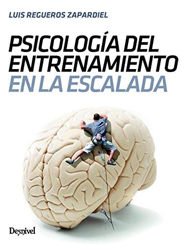 Psicología del entrenamiento en escalada por Luis Regueros Zapardiel