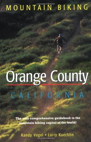 Mountain Biking Orange County California (Regional Mountain Biking Series) por Randy Vogel