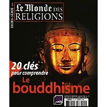 Le Monde des religions, Hors-série N° 5 : 20 clés pour comprendre le bouddhisme