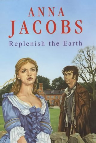 Replenish the Earth by Anna Jacobs (2001-10-26)