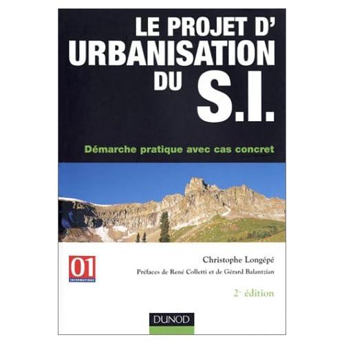 Le Projet d'urbanisation du S.I. : Démarche pratique avec cas concret