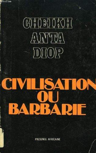 civilisation-ou-barbarie-anthropologie-sans-complaisance
