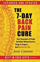 The 7-Day Back Pain Cure: How Thousands of People Got Relief Without Doctors, Drugs, or Surgery by Jesse Cannone (2013-08-31)
