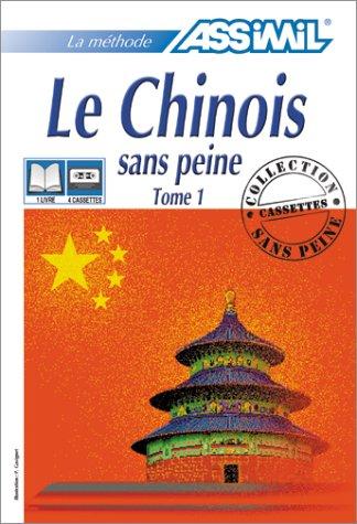 Le Chinois sans peine, tome 1 (1 livre + coffret de 4 cassettes)