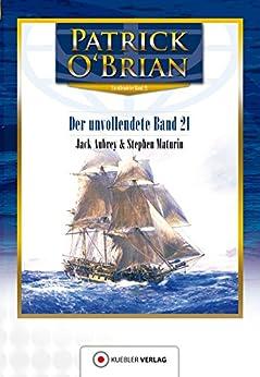 Der unvollendete Band 21: Jack Aubrey und Stephen Maturin (Aubrey-Maturin) (German Edition) by [O'Brian, Patrick]
